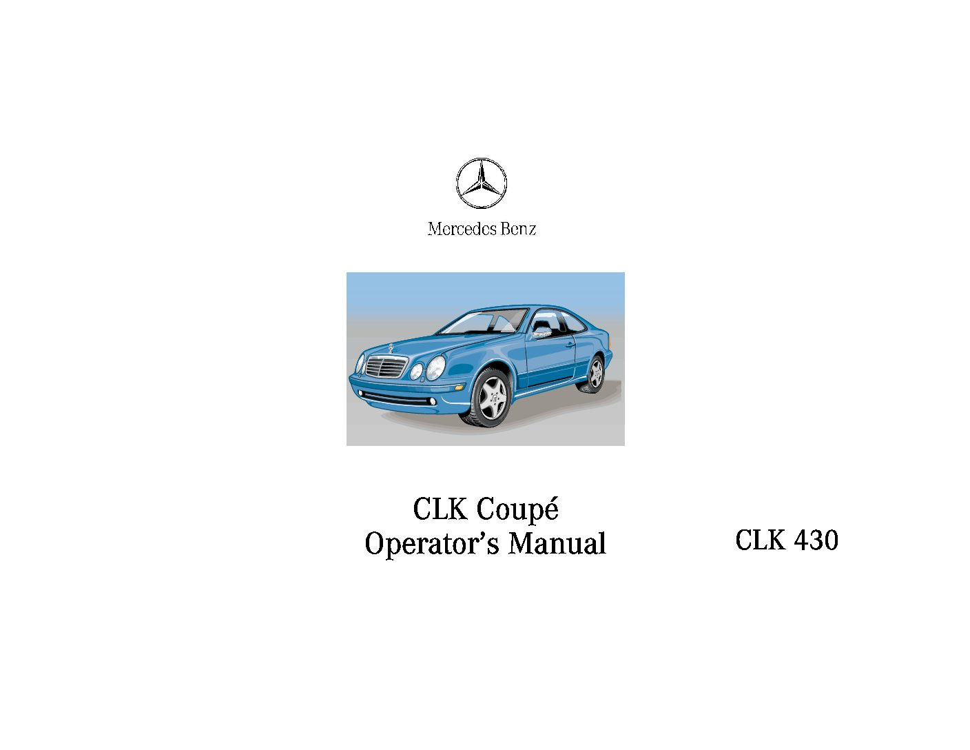 2000 mercedes benz clk 430 owners manual just give me the damn manual rh justgivemethedamnmanual com CLK55 2009 White 2009 Mercedes-Benz