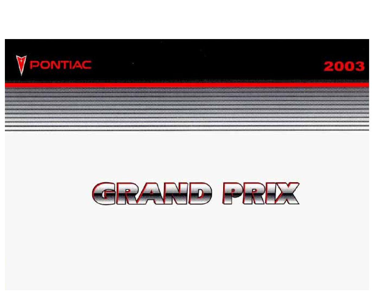 2003 pontiac grand prix owners manual just give me the damn manual rh justgivemethedamnmanual com 2007 pontiac grand prix owners manual 2008 pontiac grand prix repair manual free