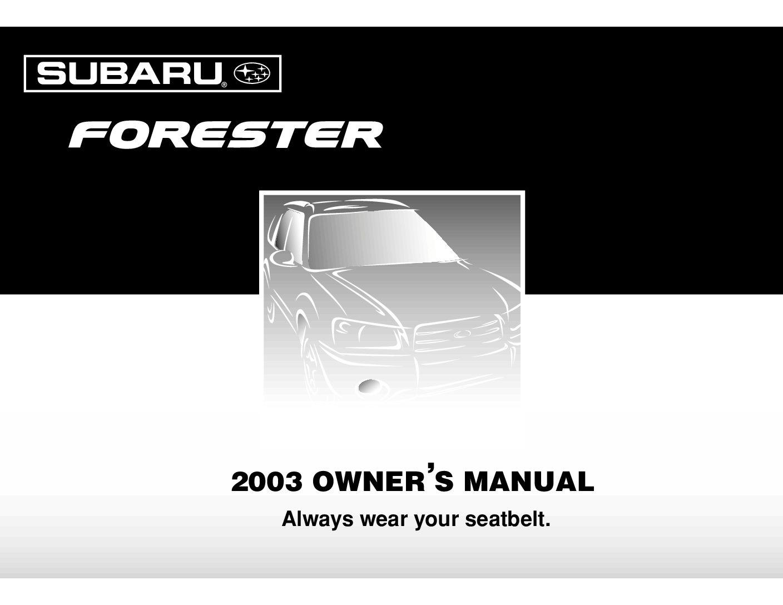 2003 subaru forester x owners manual just give me the damn manual rh justgivemethedamnmanual com subaru owners manual pdf subaru owners manual 1997