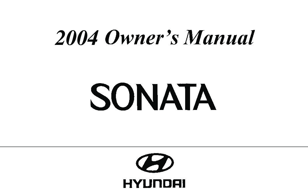2004 hyundai sonata owners manual just give me the damn manual rh justgivemethedamnmanual com hyundai sonata 2014 owners manual pdf hyundai sonata 2004 service manual