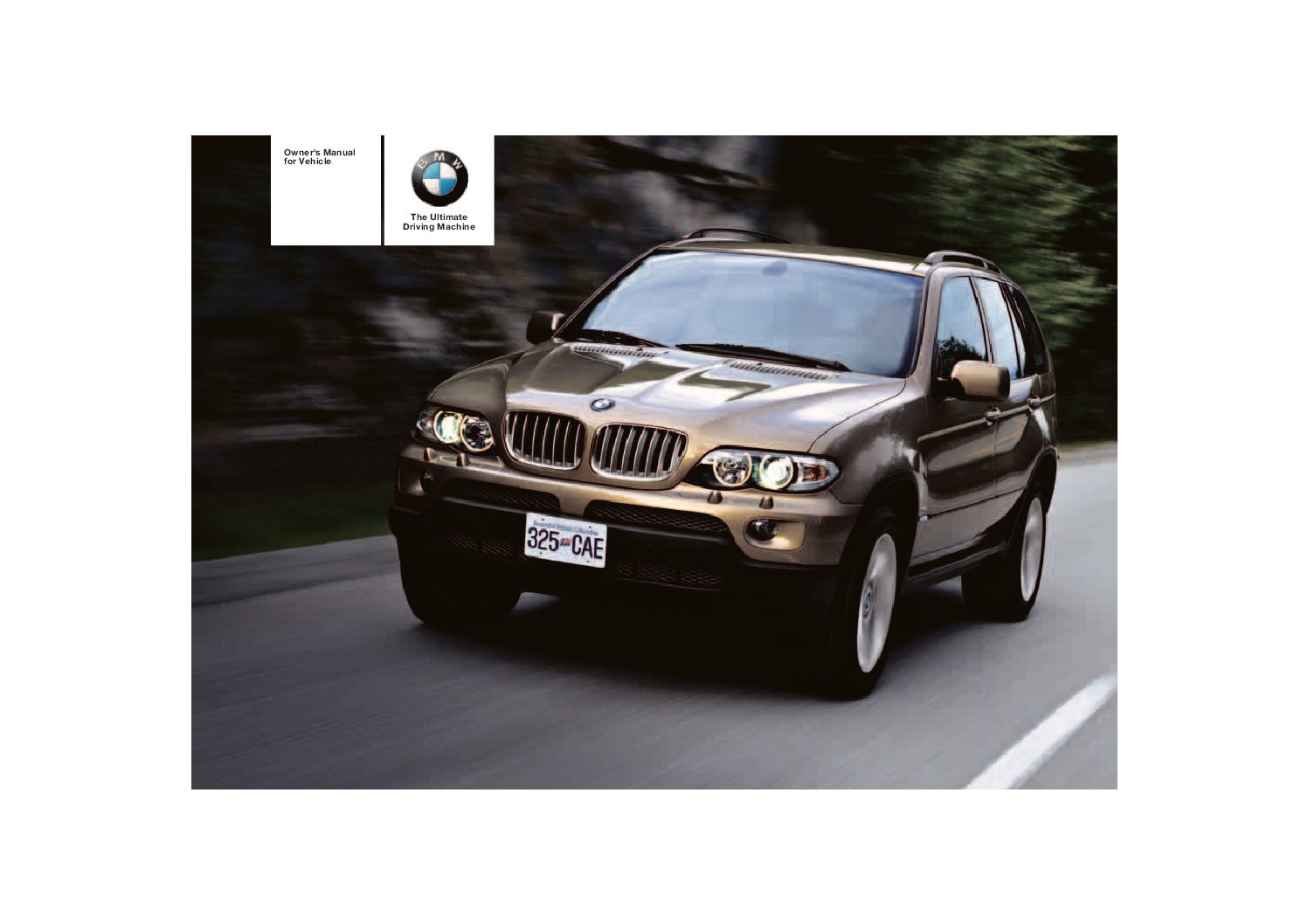 2006 bmw x5 3 0i owners manual just give me the damn manual rh justgivemethedamnmanual com 2001 bmw x5 4.4i owners manual BMW X3