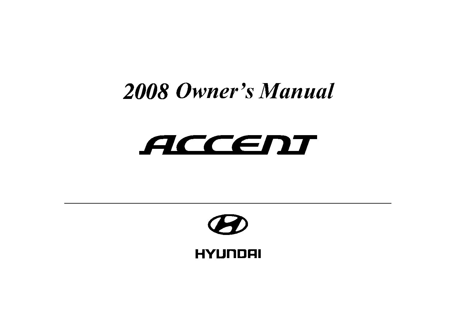 2008 hyundai accent owners manual just give me the damn. Black Bedroom Furniture Sets. Home Design Ideas