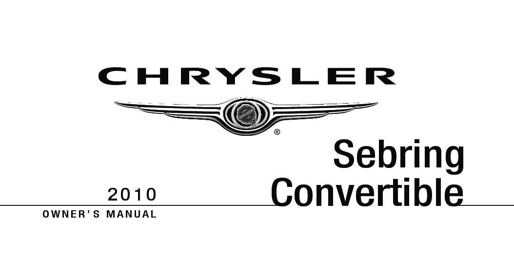 2010 chrysler sebring convertible owners manual just give me the rh justgivemethedamnmanual com 2010 chrysler sebring service manual 2010 sebring convertible owners manual