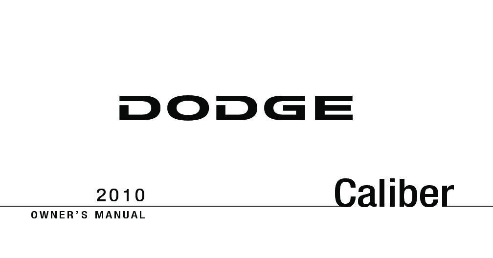 2010 dodge caliber owners manual just give me the damn manual rh justgivemethedamnmanual com 2010 Dodge Caliber Fuse Guide 2010 Dodge Journey