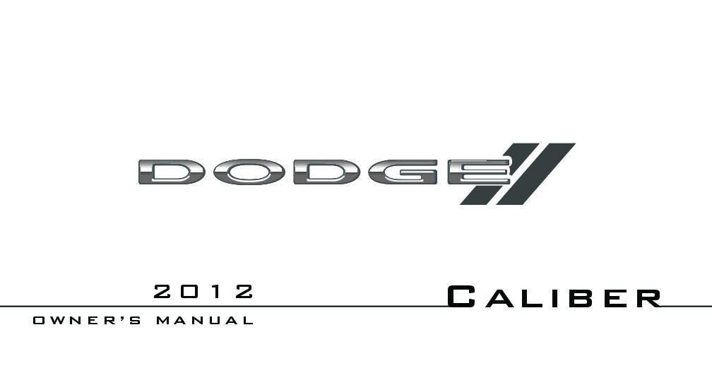 2012 dodge caliber owners manual just give me the damn manual rh justgivemethedamnmanual com Dodge Caliber Belt Diagram Dodge Caliber Fuse Box Diagram