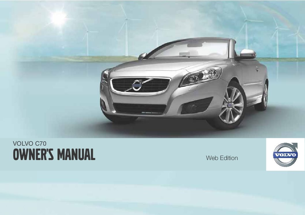2012 volvo c70 owners manual just give me the damn manual rh justgivemethedamnmanual com volvo owners manual pdf volvo owners manual app