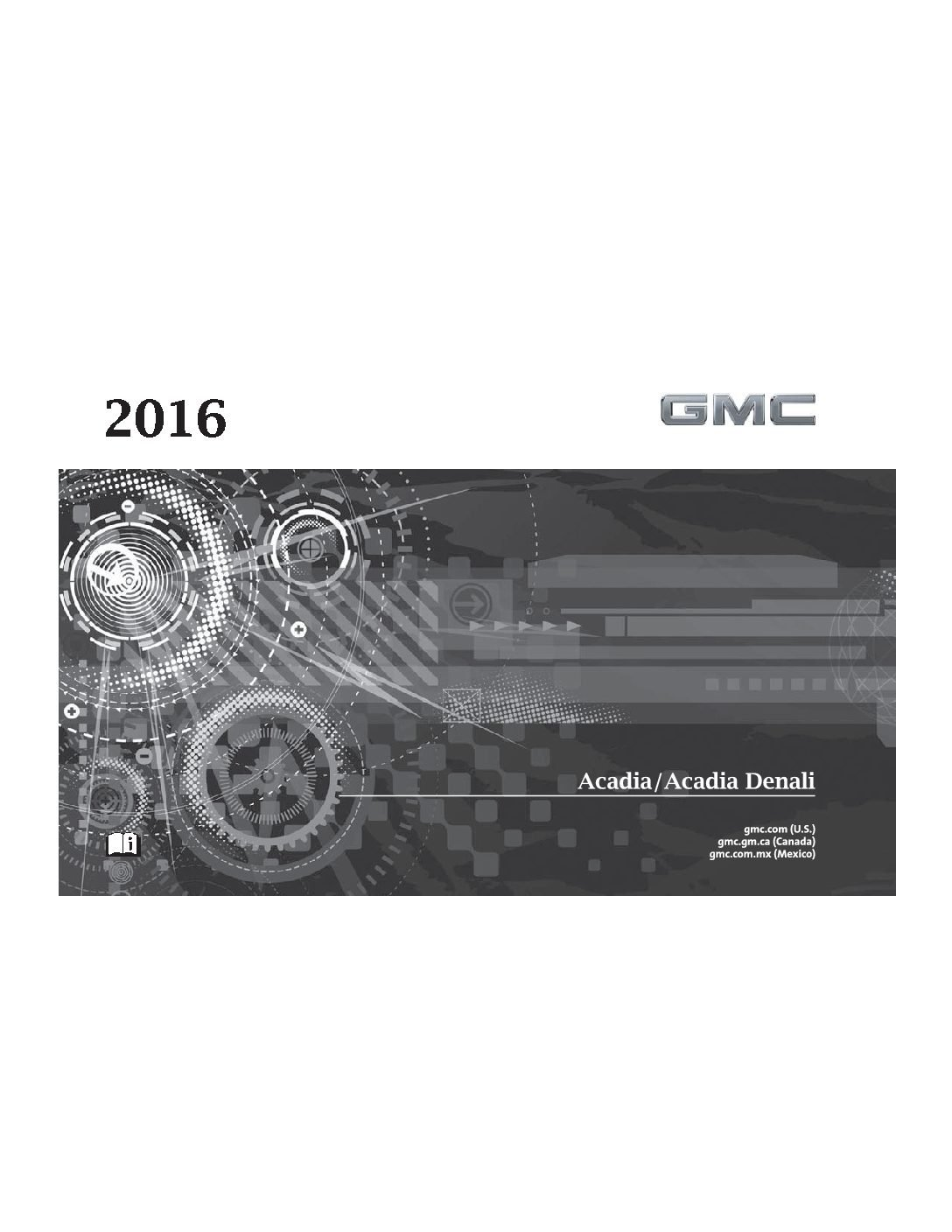 2016 gmc acadia owners manual just give me the damn manual. Black Bedroom Furniture Sets. Home Design Ideas